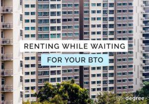 renting HDB or condo while waiting for BTO HDB flat