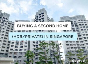 Buying a second home in SIngapore, HDB or private, Second Property, Style Degree, Singapore, SG, StyleMag