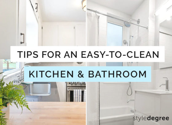 How To Design An Easy-To-Clean Kitchen & Bathroom