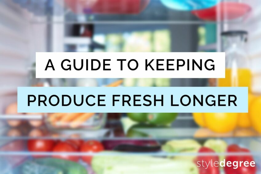 A Guide To Storing Produce To Keep Them Fresh Longer & Tastier