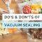 Vacuum sealing foods feature image, Vacuum sealing food, Guide to vacuum sealing food, Dos and Donts of Vacuum Sealing, Style Degree, Singapore, SG, StyleMag.